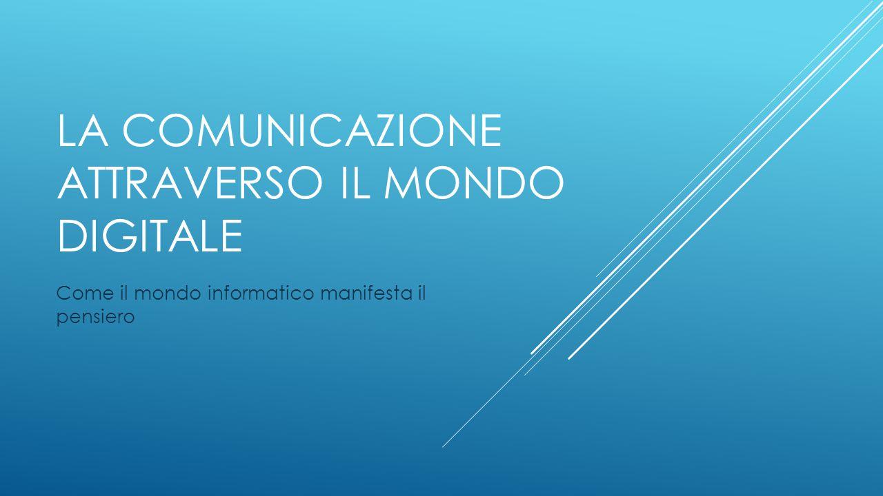 La comunicazione attraverso il mondo digitale