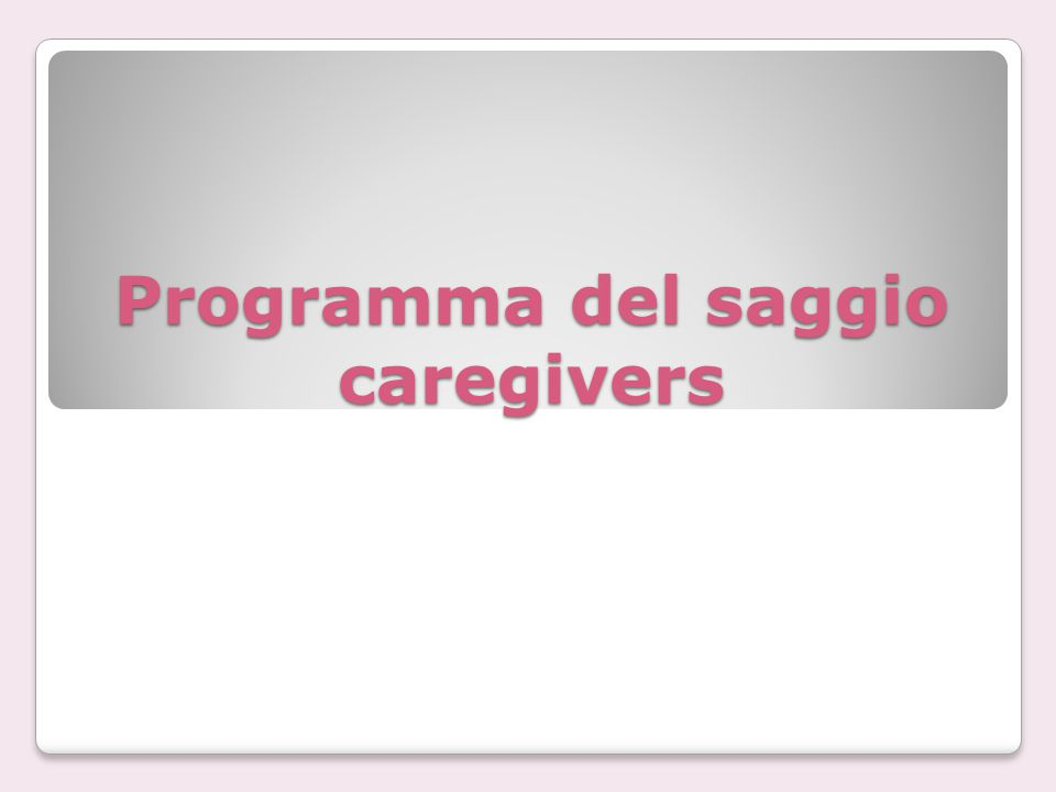 Programma del saggio caregivers