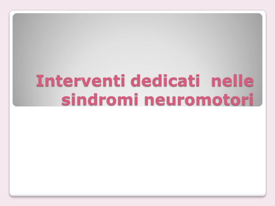 Interventi dedicati nelle sindromi neuromotori
