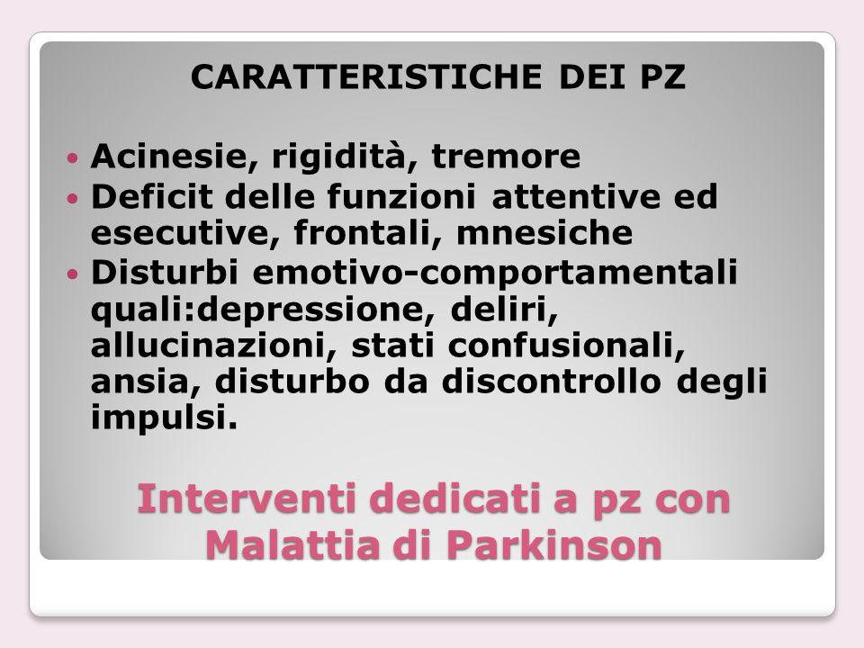 Interventi dedicati a pz con Malattia di Parkinson