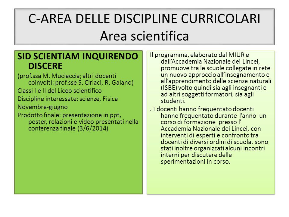 C-AREA DELLE DISCIPLINE CURRICOLARI Area scientifica
