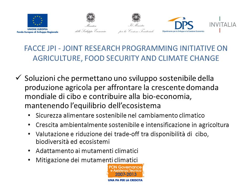 FACCE JPI - JOINT RESEARCH PROGRAMMING INITIATIVE ON AGRICULTURE, FOOD SECURITY AND CLIMATE CHANGE