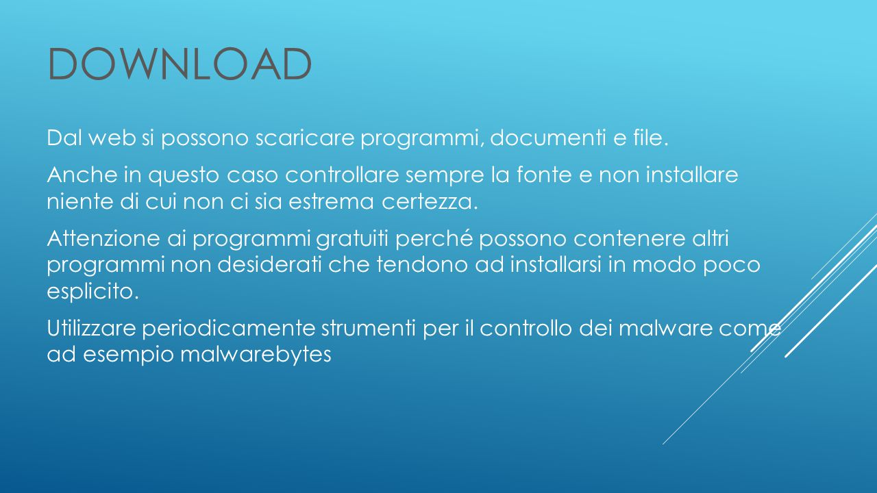 DOWNLOAD Dal web si possono scaricare programmi, documenti e file.