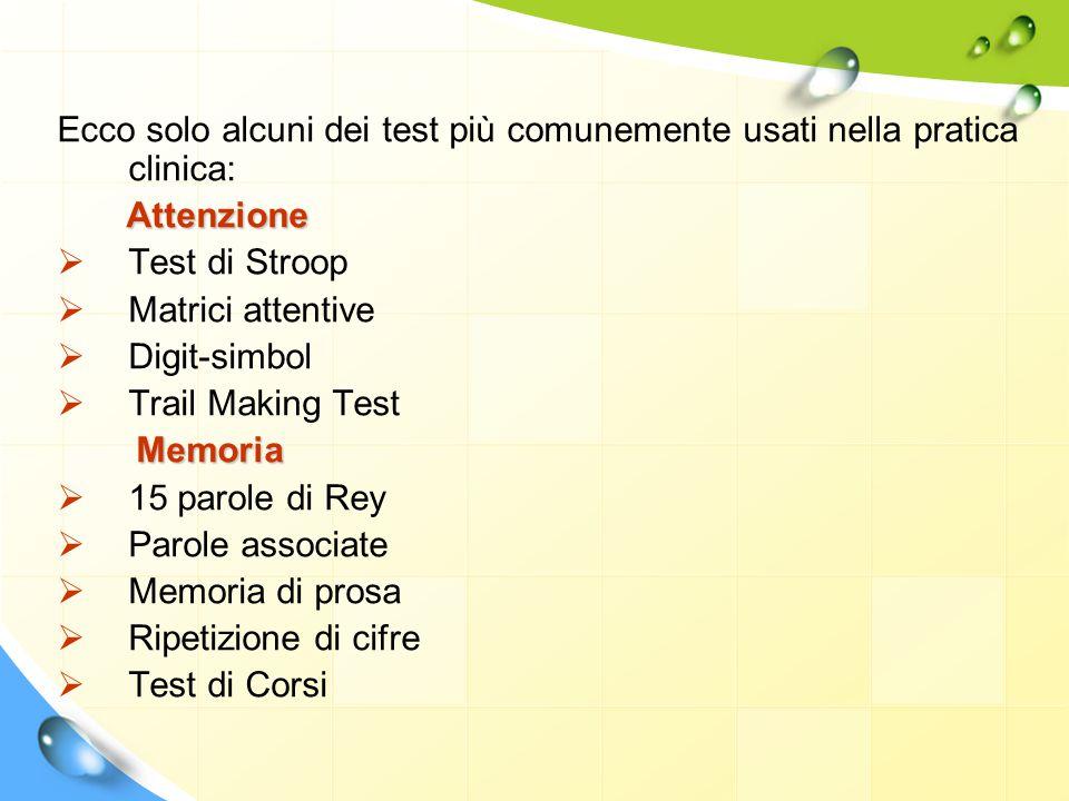 Ecco solo alcuni dei test più comunemente usati nella pratica clinica: