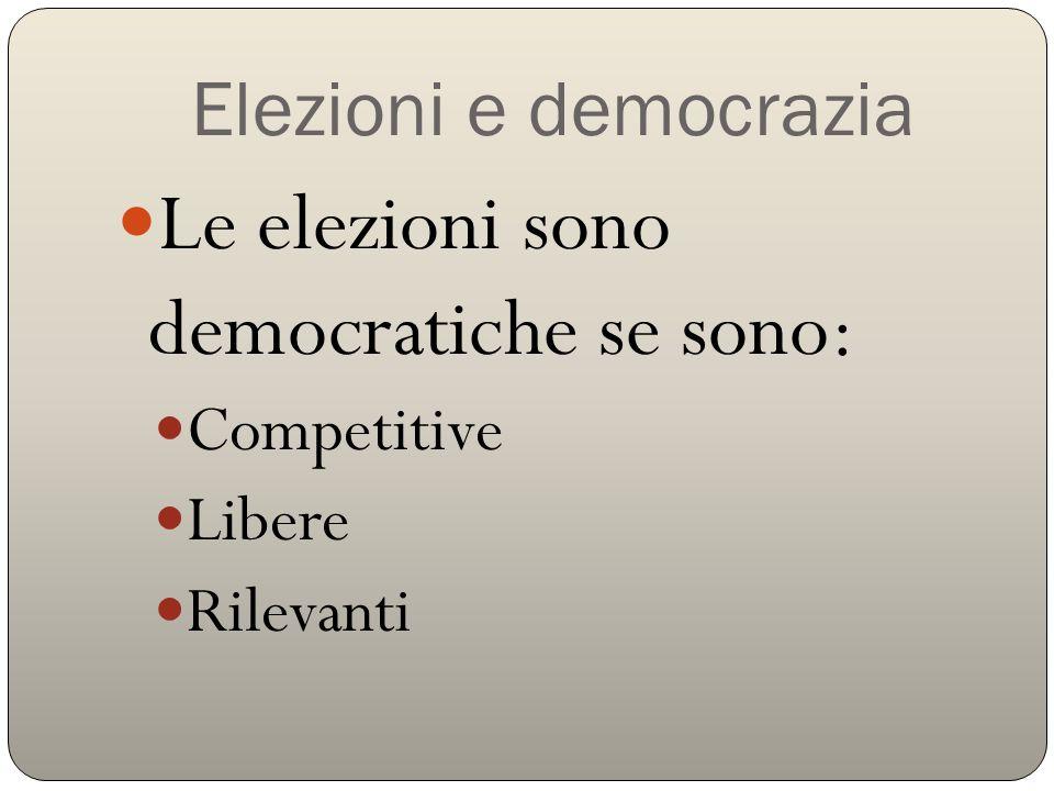 Le elezioni sono democratiche se sono: