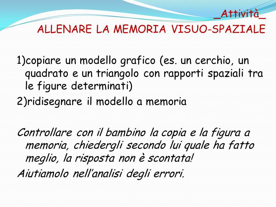 _Attività_ ALLENARE LA MEMORIA VISUO-SPAZIALE 1)copiare un modello grafico (es.