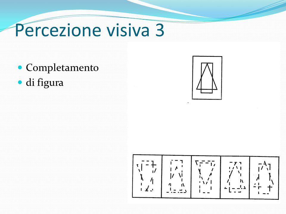 Percezione visiva 3 Completamento di figura