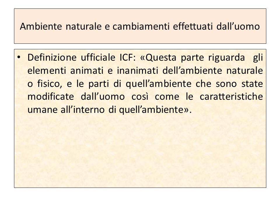 Ambiente naturale e cambiamenti effettuati dall'uomo