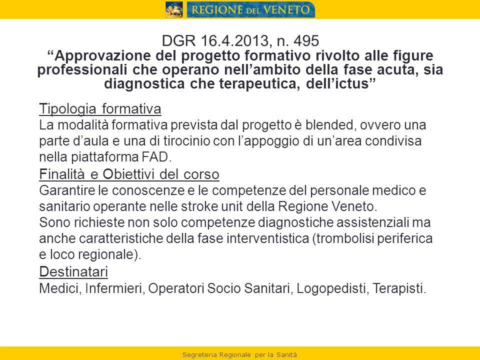 DGR 16.4.2013, n. 495 Approvazione del progetto formativo rivolto alle figure professionali che operano nell'ambito della fase acuta, sia diagnostica che terapeutica, dell'ictus