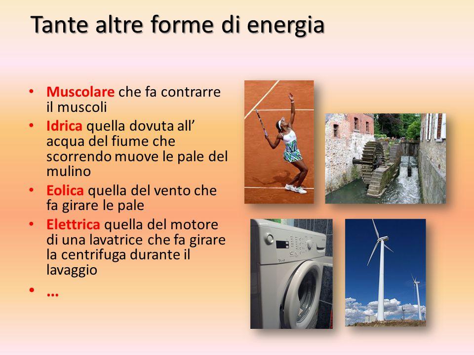 Tante altre forme di energia