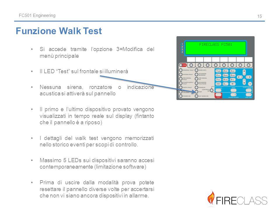 FC501 Engineering Funzione Walk Test. Si accede tramite l'opzione 3=Modifica del menù principale. Il LED Test sul frontale si illuminerà.