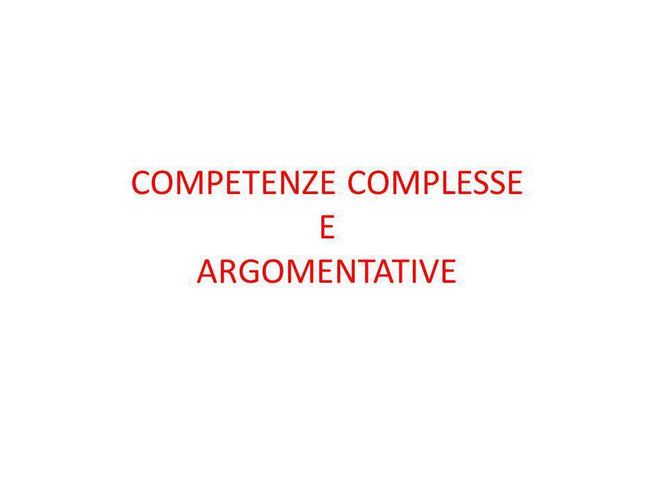 COMPETENZE COMPLESSE E ARGOMENTATIVE