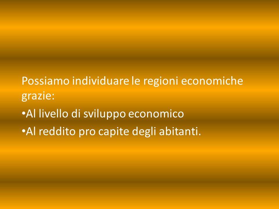 Possiamo individuare le regioni economiche grazie: