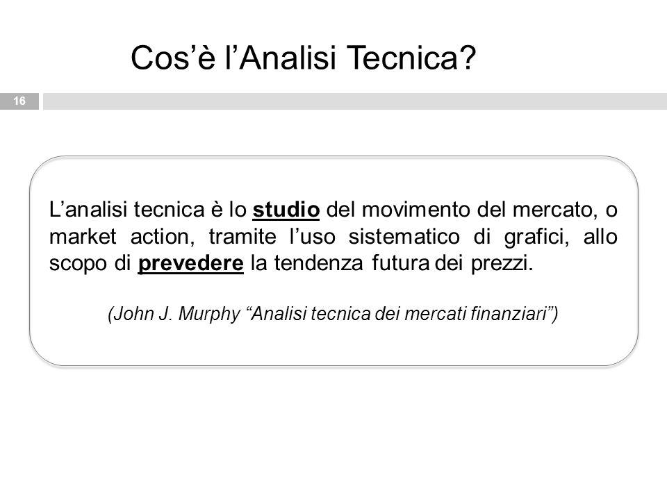 (John J. Murphy Analisi tecnica dei mercati finanziari )