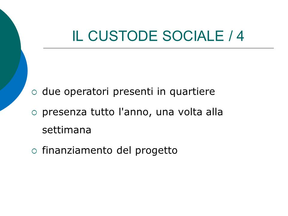 IL CUSTODE SOCIALE / 4 due operatori presenti in quartiere