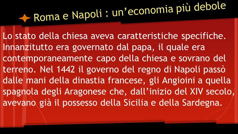 Roma e Napoli : un'economia più debole