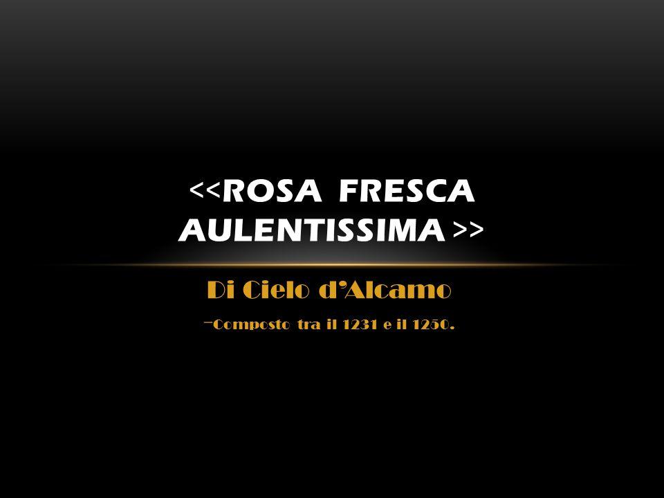 <<Rosa fresca aulentissima >>