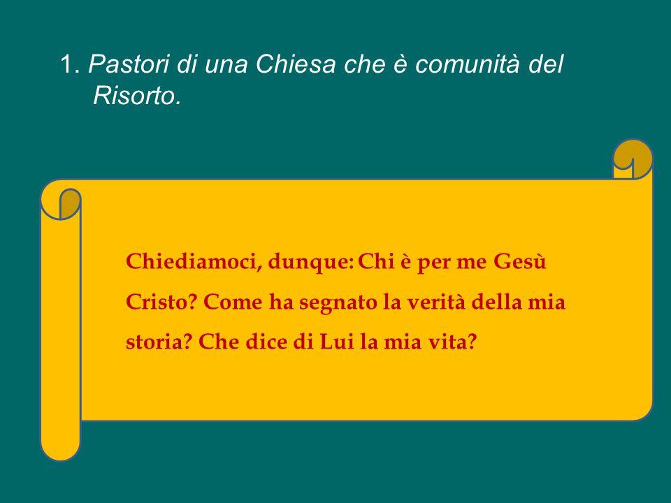 1. Pastori di una Chiesa che è comunità del Risorto.