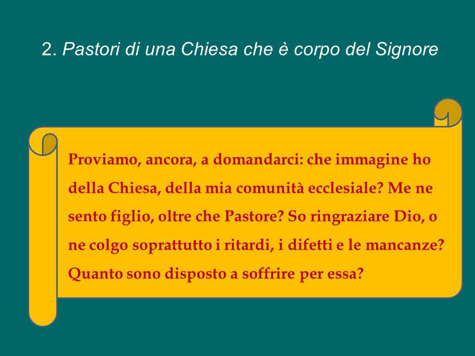 2. Pastori di una Chiesa che è corpo del Signore