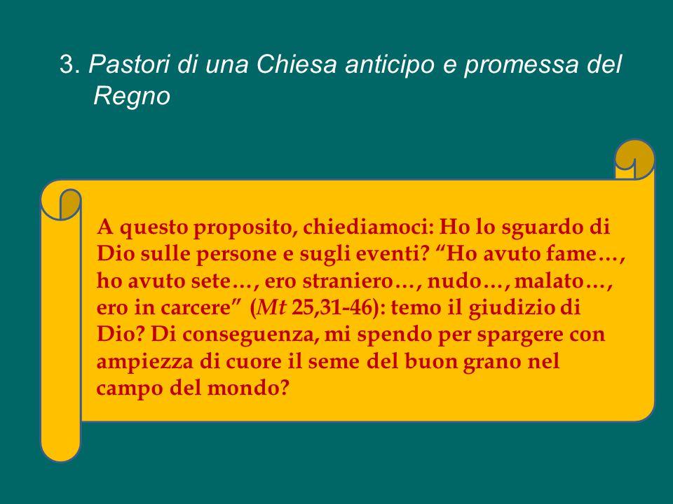 3. Pastori di una Chiesa anticipo e promessa del Regno