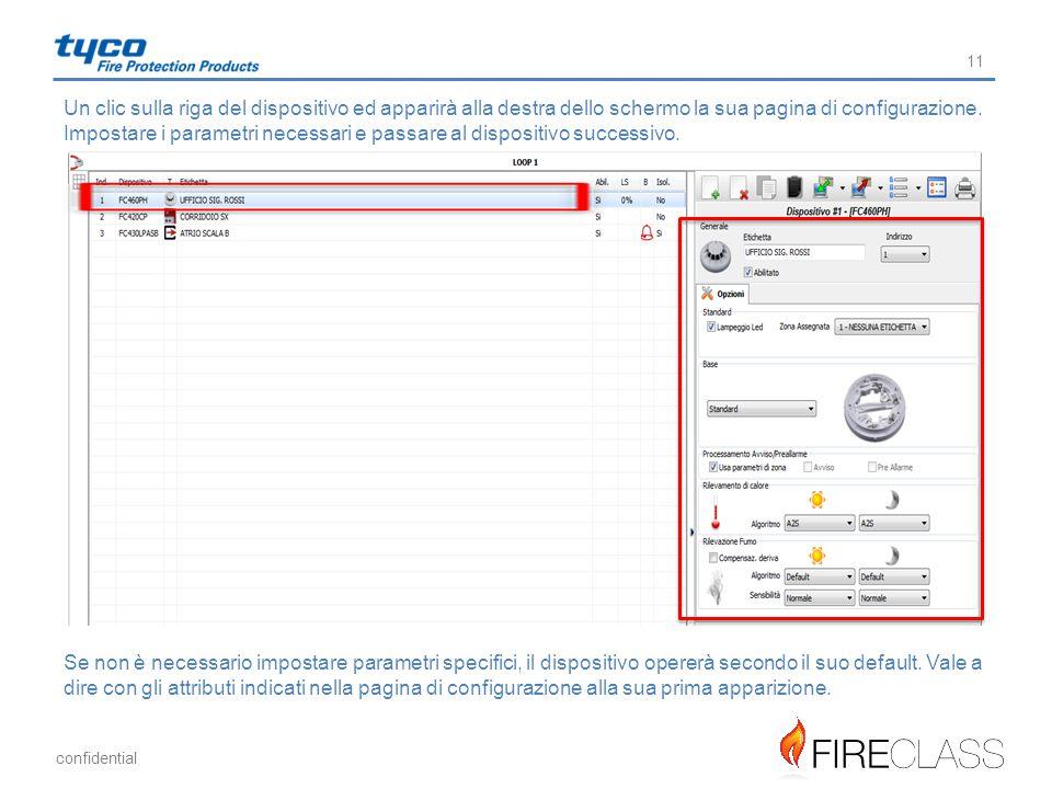 Un clic sulla riga del dispositivo ed apparirà alla destra dello schermo la sua pagina di configurazione. Impostare i parametri necessari e passare al dispositivo successivo.