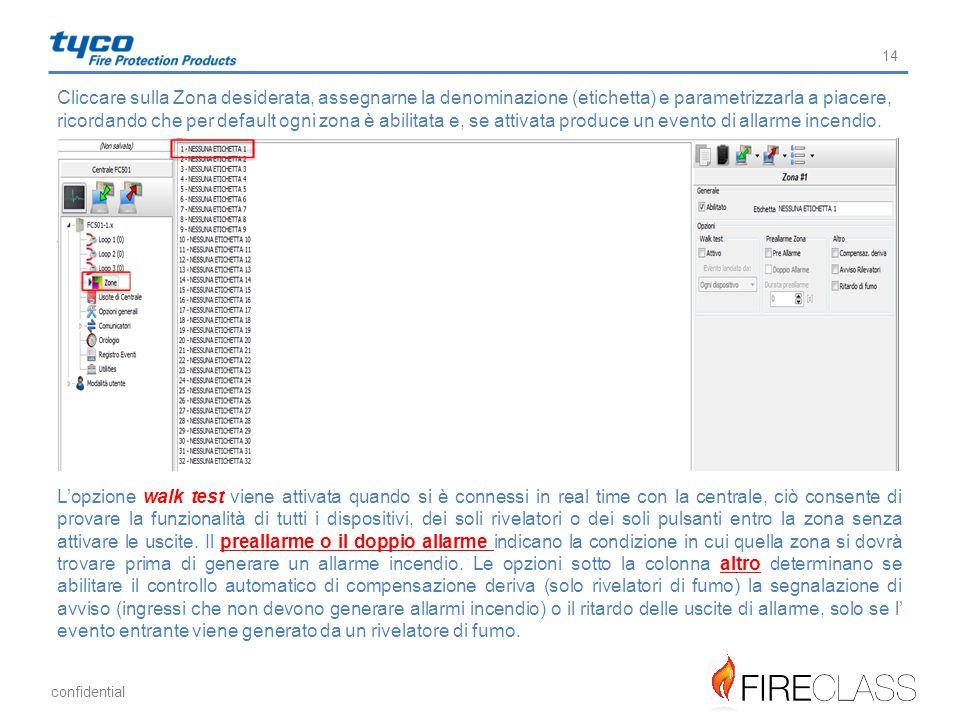 Cliccare sulla Zona desiderata, assegnarne la denominazione (etichetta) e parametrizzarla a piacere, ricordando che per default ogni zona è abilitata e, se attivata produce un evento di allarme incendio.