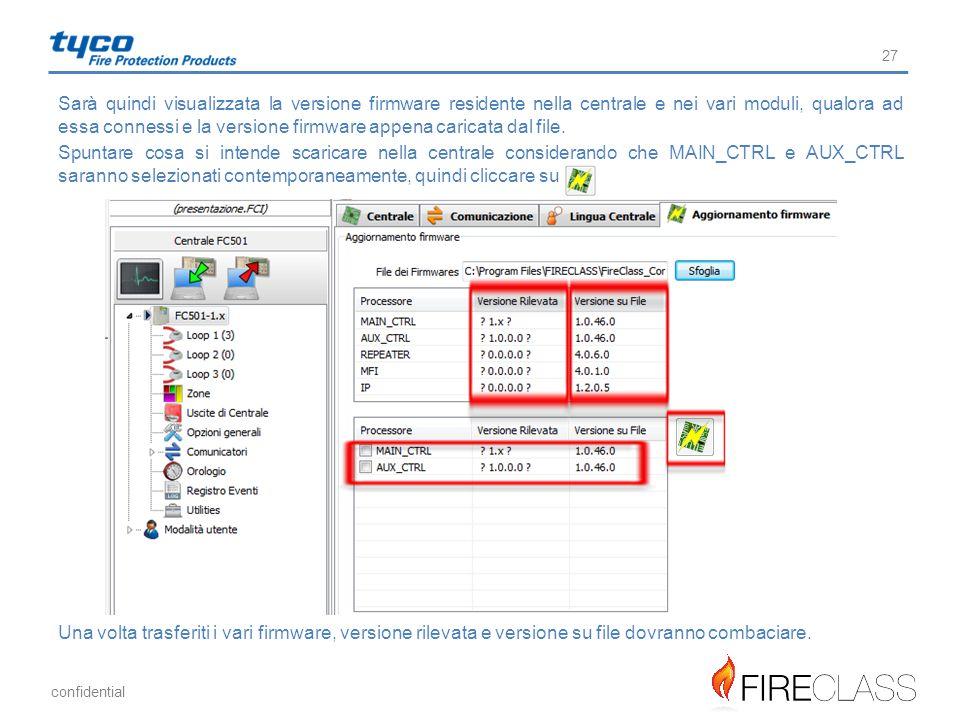 Sarà quindi visualizzata la versione firmware residente nella centrale e nei vari moduli, qualora ad essa connessi e la versione firmware appena caricata dal file.