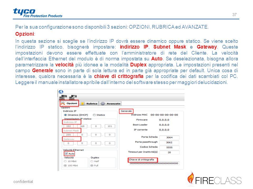 Per la sua configurazione sono disponibili 3 sezioni: OPZIONI, RUBRICA ed AVANZATE.