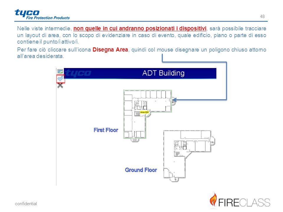 Nelle viste intermedie, non quelle in cui andranno posizionati i dispositivi, sarà possibile tracciare un layout di area, con lo scopo di evidenziare in caso di evento, quale edificio, piano o parte di esso contiene il punto/i attivo/i.