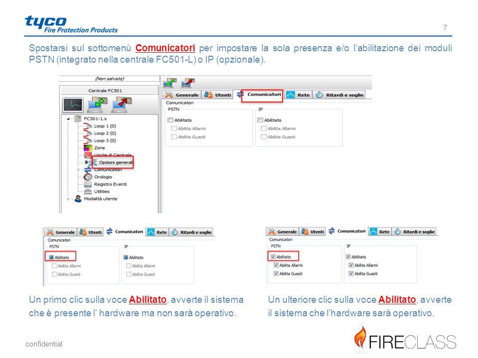 Spostarsi sul sottomenù Comunicatori per impostare la sola presenza e/o l'abilitazione dei moduli PSTN (integrato nella centrale FC501-L) o IP (opzionale).