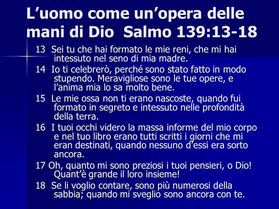 L'uomo come un'opera delle mani di Dio Salmo 139:13-18