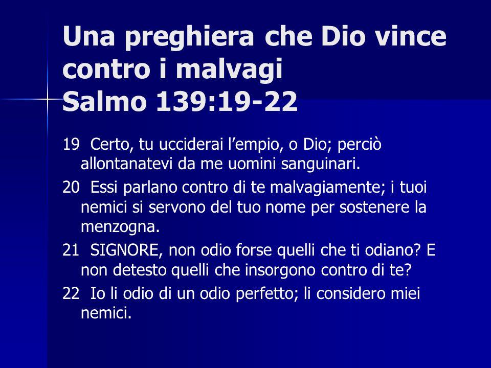 Una preghiera che Dio vince contro i malvagi Salmo 139:19-22