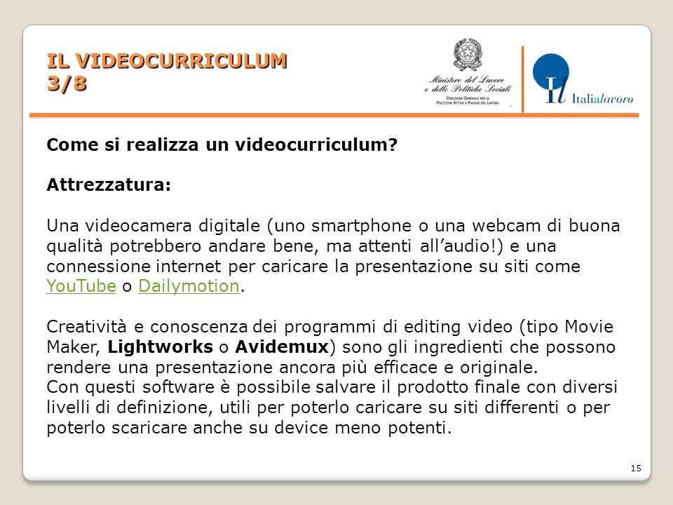 IL VIDEOCURRICULUM 3/8 Come si realizza un videocurriculum