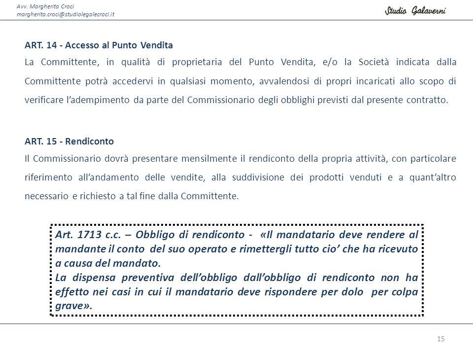 Avv. Margherita Croci margherita.croci@studiolegalecroci.it. ART. 14 - Accesso al Punto Vendita.