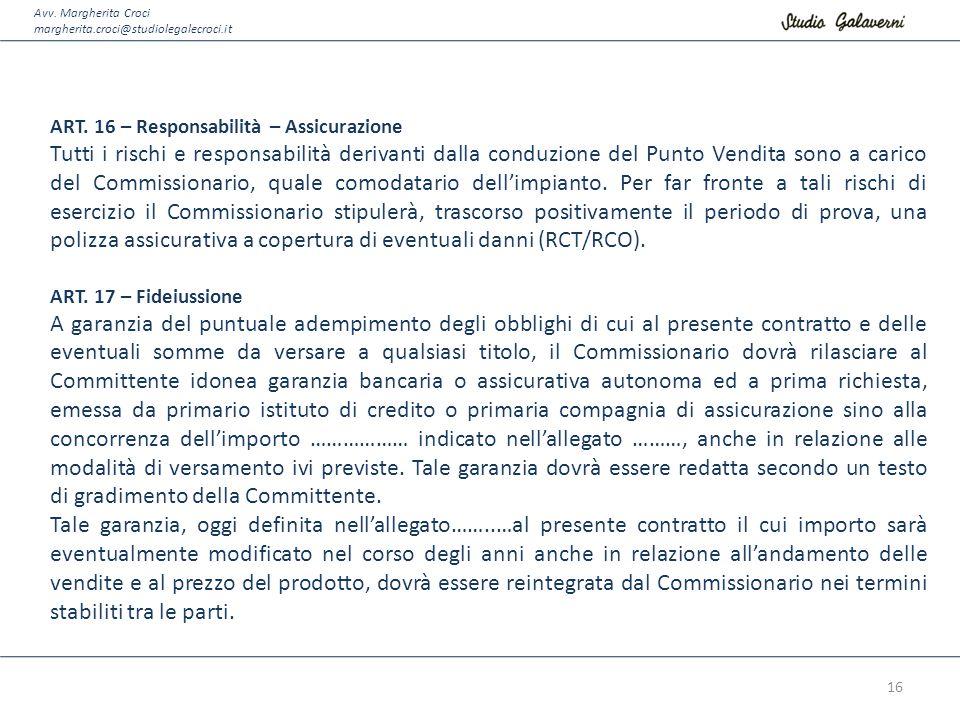 Avv. Margherita Croci margherita.croci@studiolegalecroci.it. ART. 16 – Responsabilità – Assicurazione.