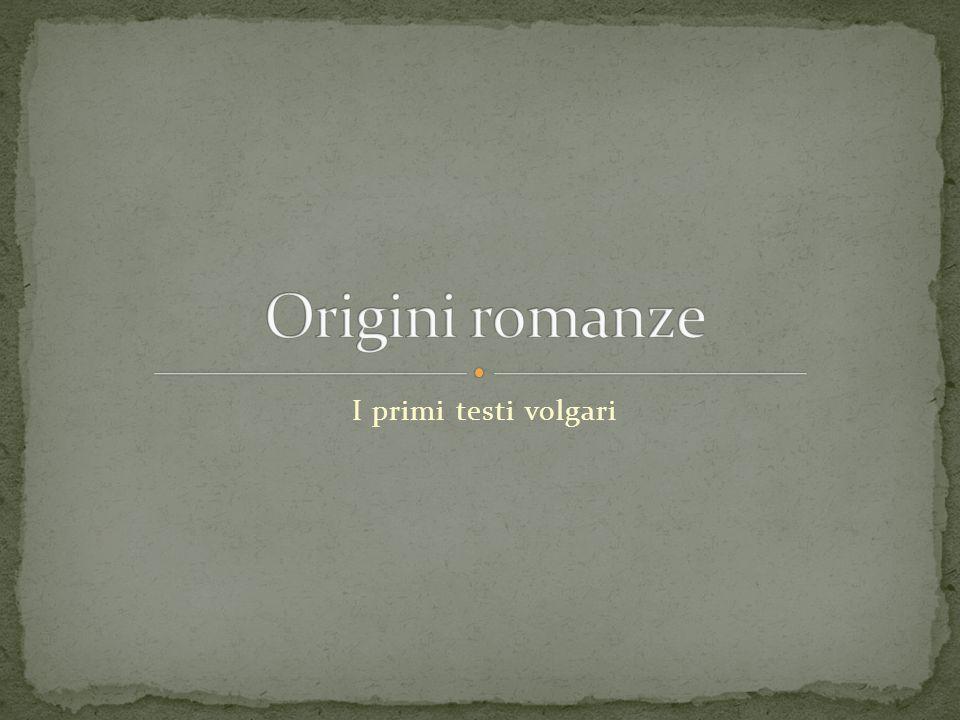 Origini romanze I primi testi volgari