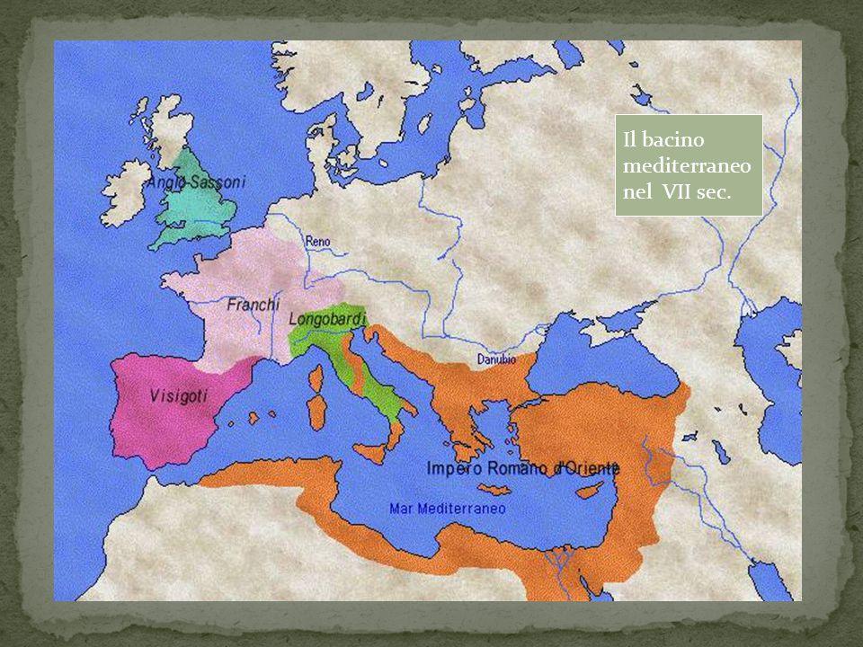 Il bacino mediterraneo nel VII sec.