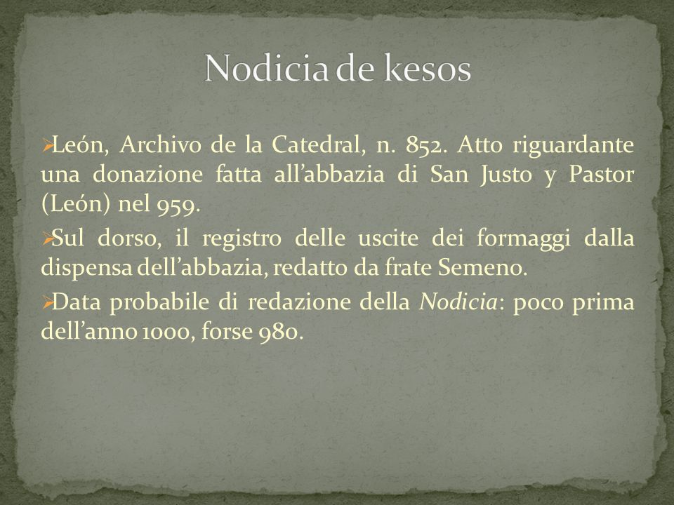 Nodicia de kesos León, Archivo de la Catedral, n. 852. Atto riguardante una donazione fatta all'abbazia di San Justo y Pastor (León) nel 959.