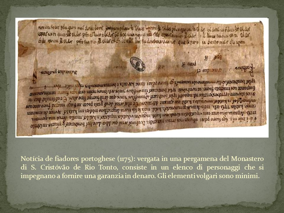 Notícia de fiadores portoghese (1175): vergata in una pergamena del Monastero di S.