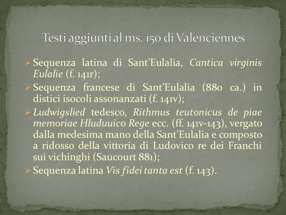 Testi aggiunti al ms. 150 di Valenciennes