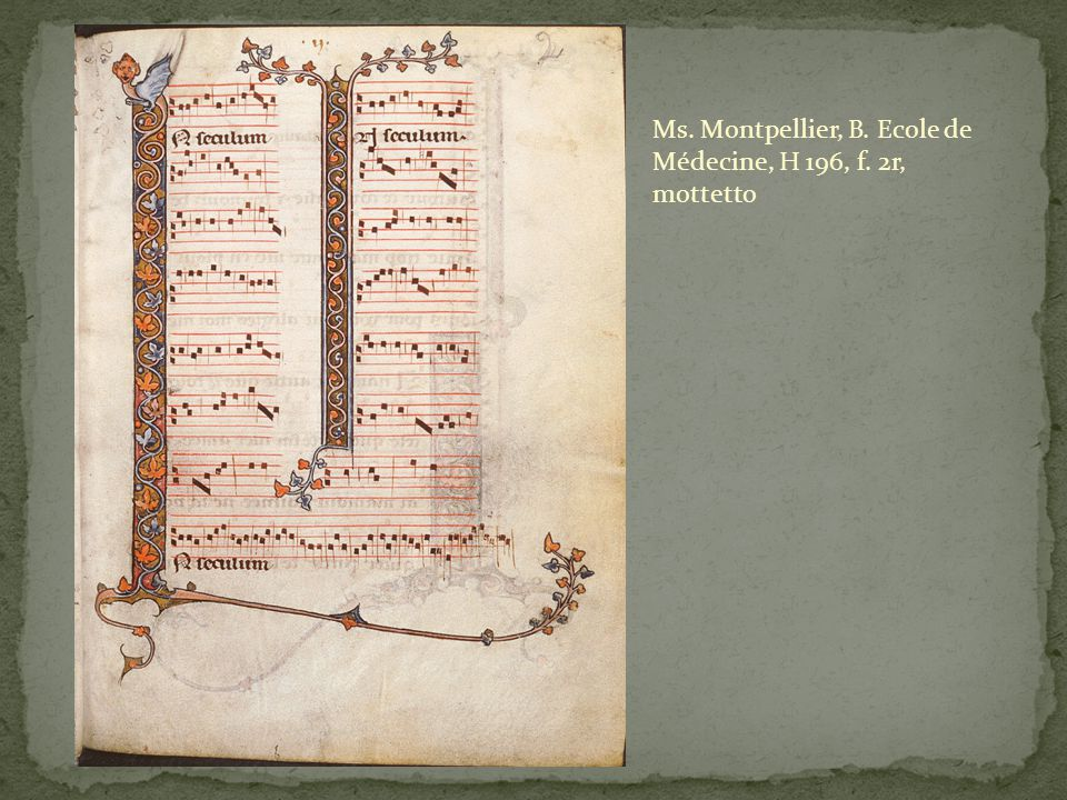 Ms. Montpellier, B. Ecole de Médecine, H 196, f. 2r, mottetto