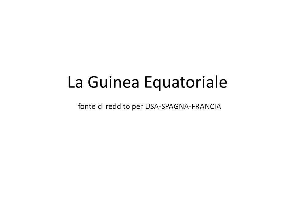 La Guinea Equatoriale fonte di reddito per USA-SPAGNA-FRANCIA