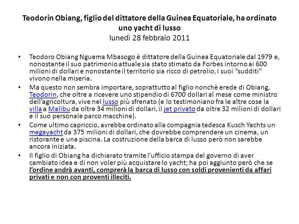 Teodorin Obiang, figlio del dittatore della Guinea Equatoriale, ha ordinato uno yacht di lusso lunedì 28 febbraio 2011