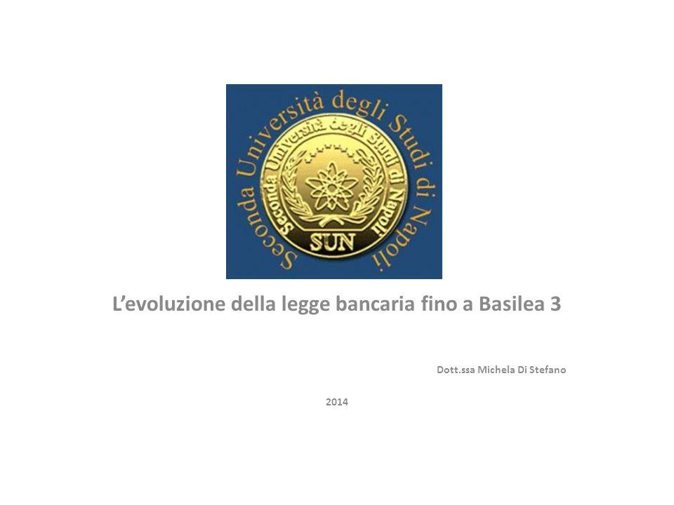 L'evoluzione della legge bancaria fino a Basilea 3
