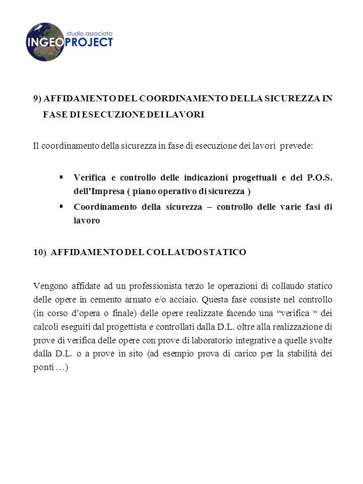 9) AFFIDAMENTO DEL COORDINAMENTO DELLA SICUREZZA IN