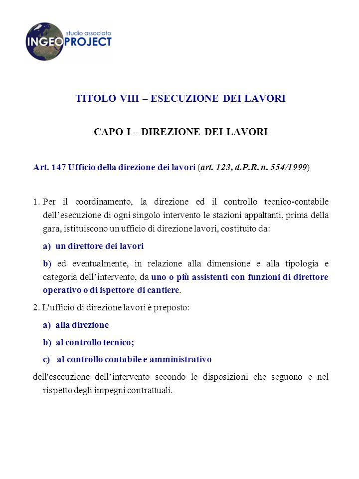 TITOLO VIII – ESECUZIONE DEI LAVORI CAPO I – DIREZIONE DEI LAVORI
