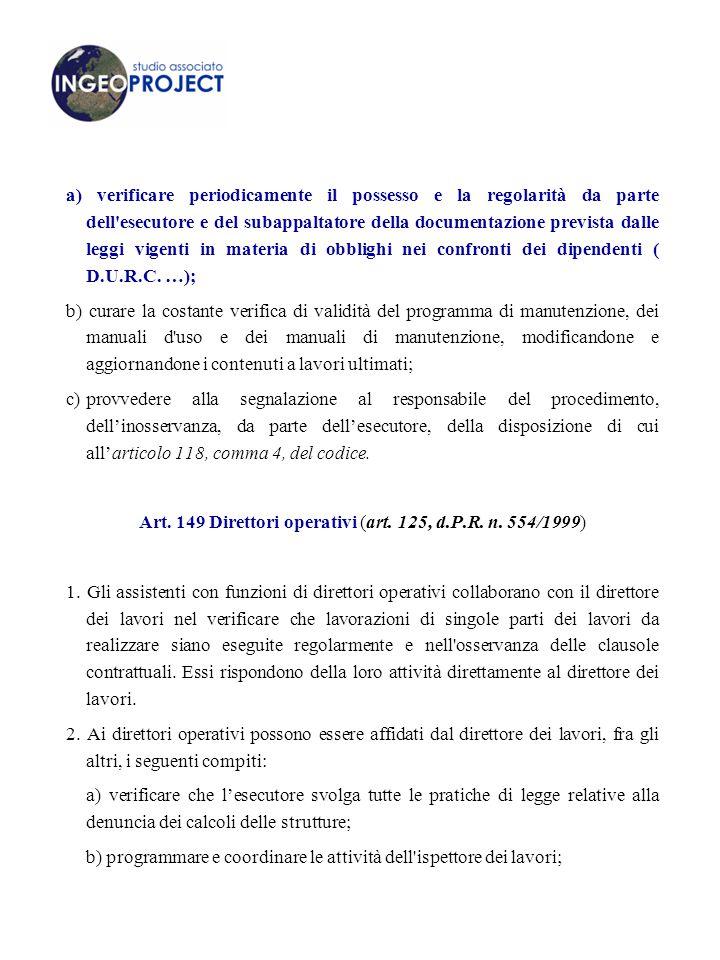Art. 149 Direttori operativi (art. 125, d.P.R. n. 554/1999)