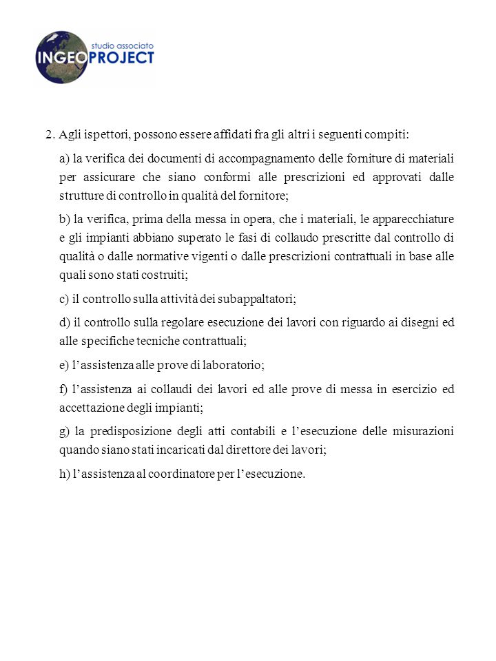 2. Agli ispettori, possono essere affidati fra gli altri i seguenti compiti:
