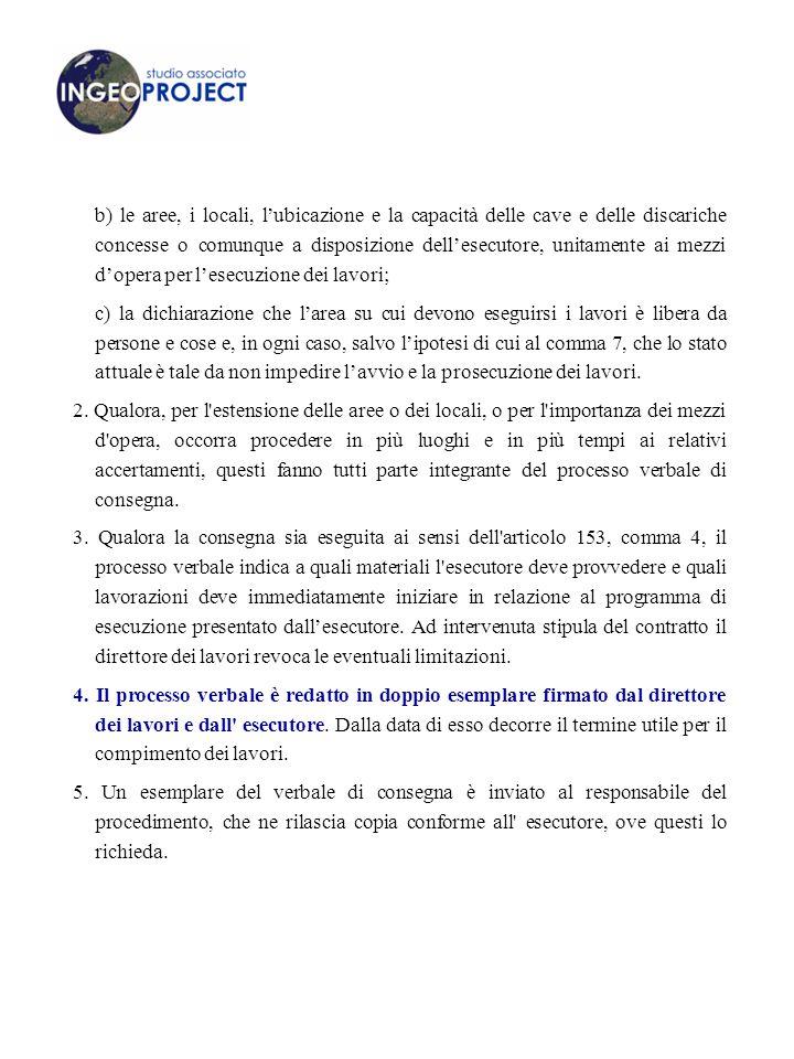 b) le aree, i locali, l'ubicazione e la capacità delle cave e delle discariche concesse o comunque a disposizione dell'esecutore, unitamente ai mezzi d'opera per l'esecuzione dei lavori;