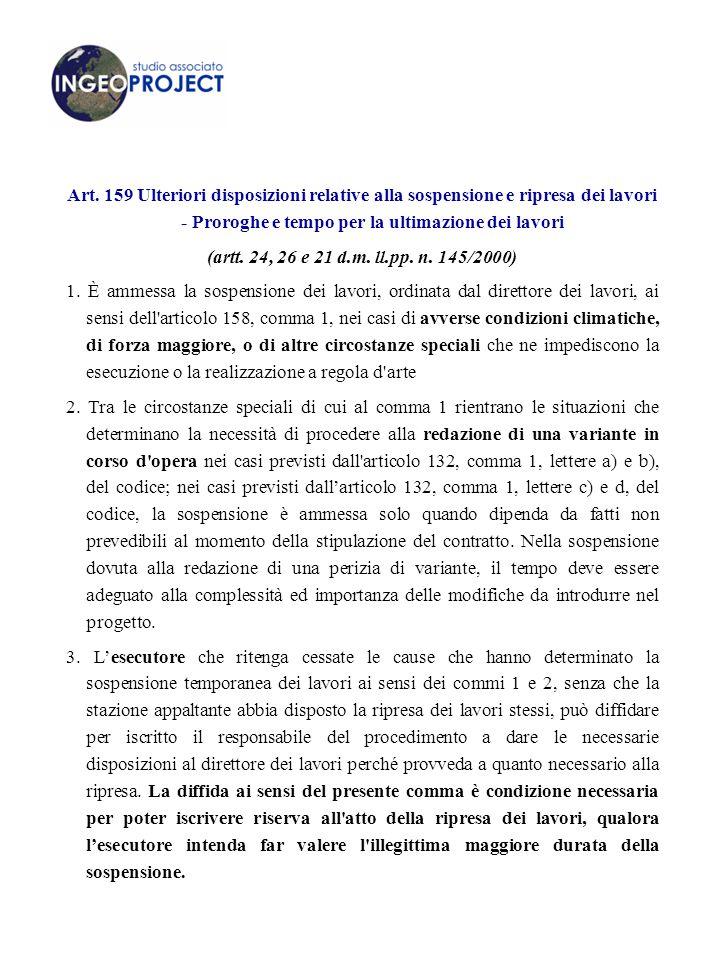 Art. 159 Ulteriori disposizioni relative alla sospensione e ripresa dei lavori - Proroghe e tempo per la ultimazione dei lavori